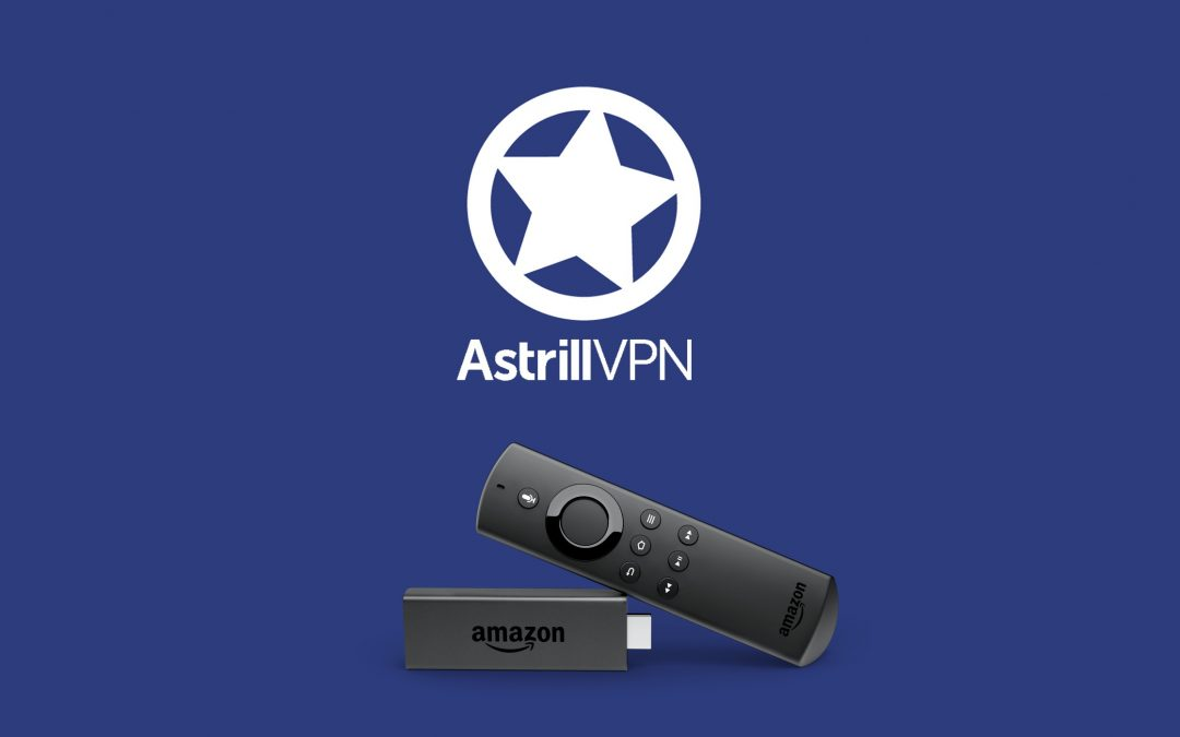 Astrill VPN on Firestick